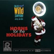 Jerry Junkin & The Dallas Wind Symphony: Horns for the Holidays