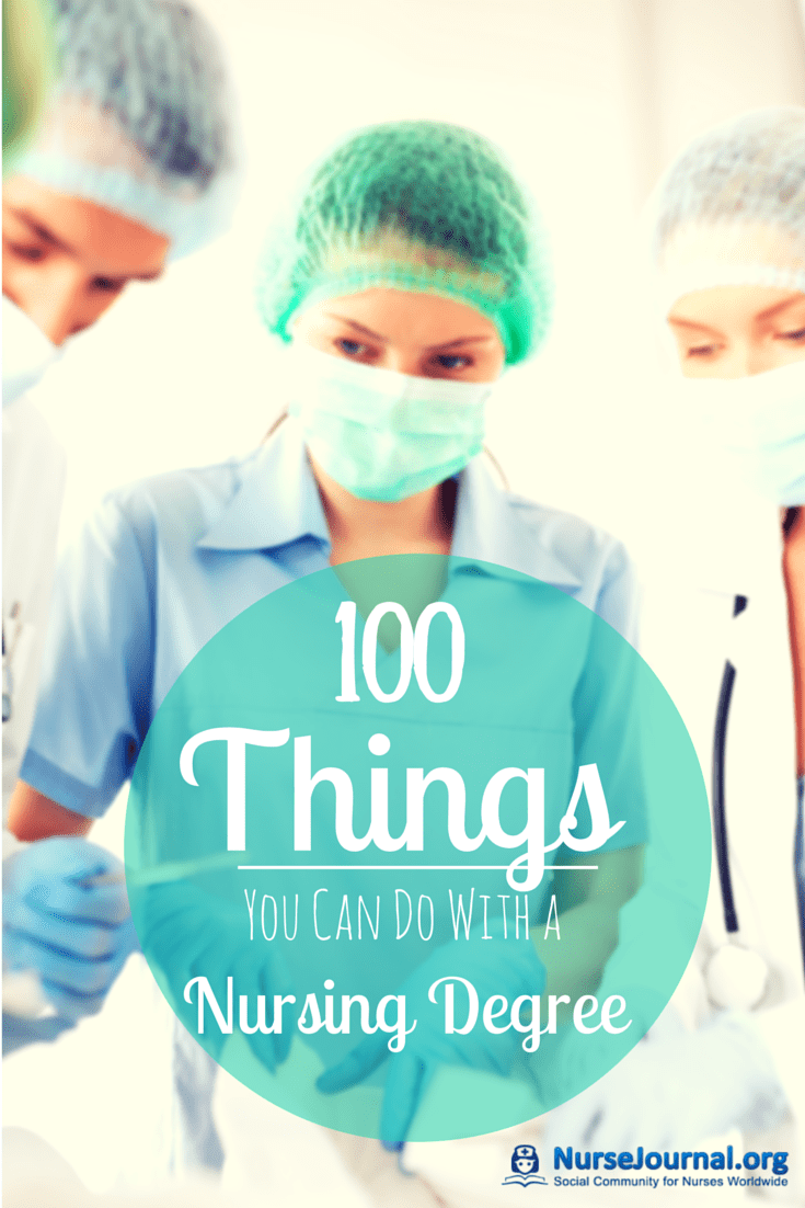 100 Best Things To Do With A Nursing Degree | 2018 NurseJournal.org