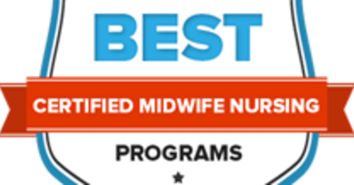 The Nation's 18 Best Certified Nurse Midwife Programs in 2018