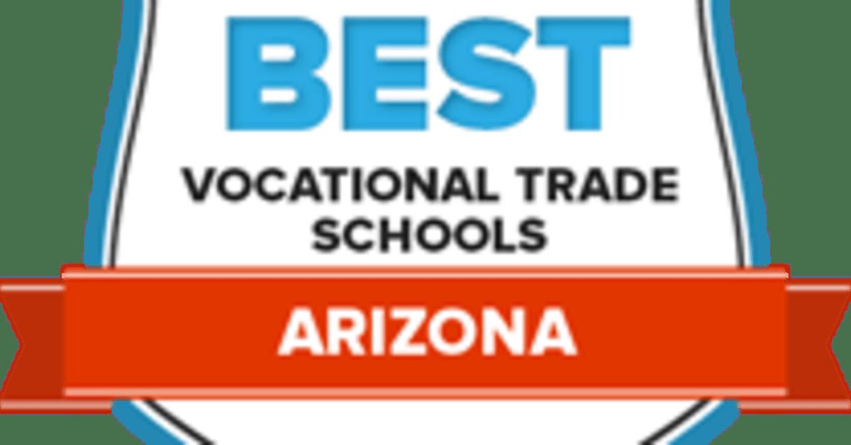 Best Vocational Schools in Arizona: 11 Top Trade Programs in '18