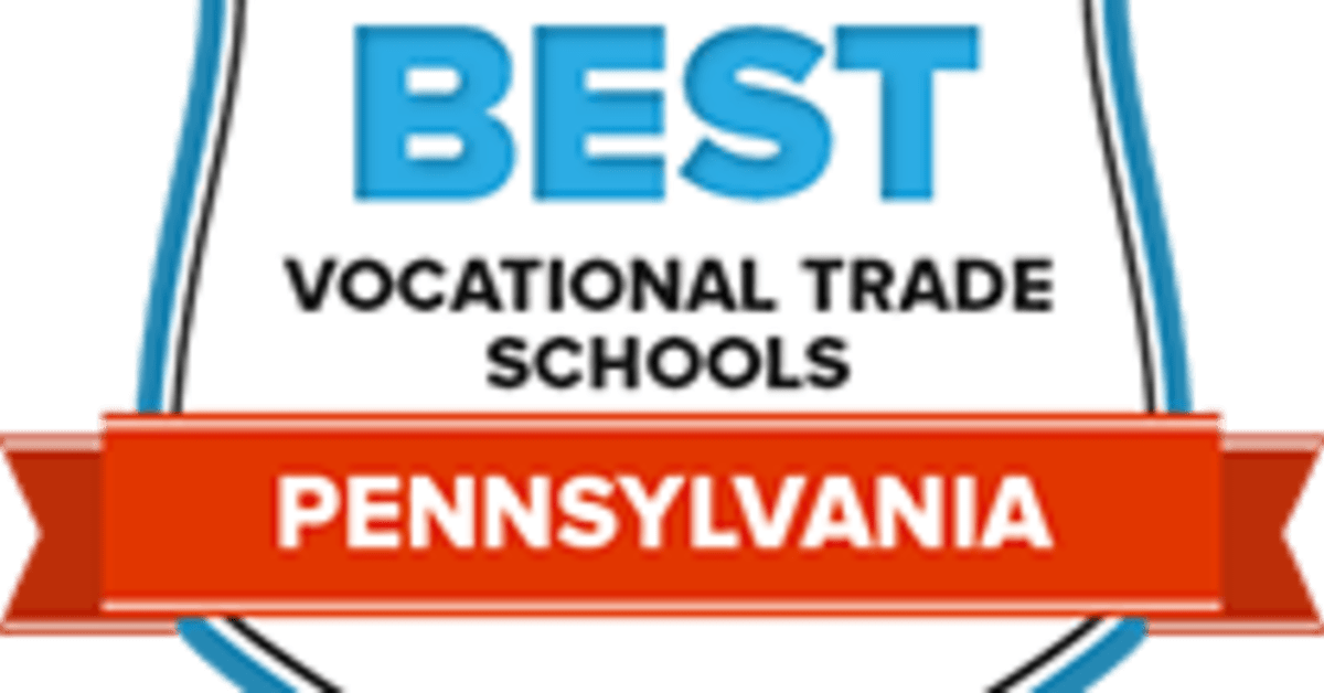 The 46 Best Vocational & Trade Schools in Pennsylvania for 2018