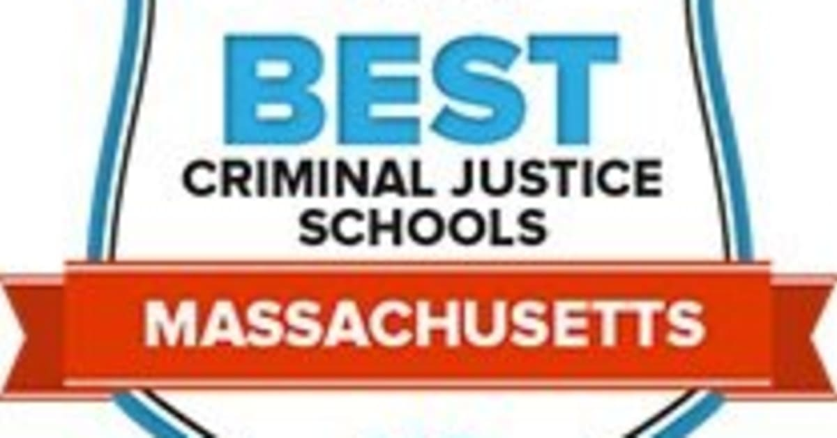 The 44 Best Criminal Justice Schools in Massachusetts for 2018