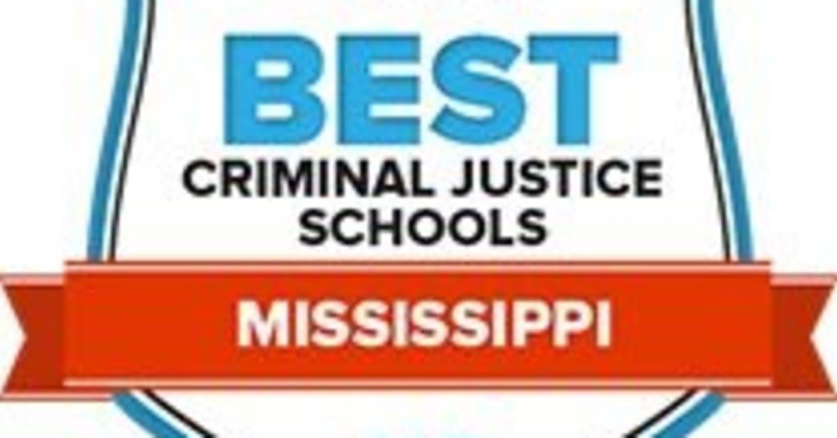 Criminal Justice Schools in Mississippi: 19 Best CJ Programs