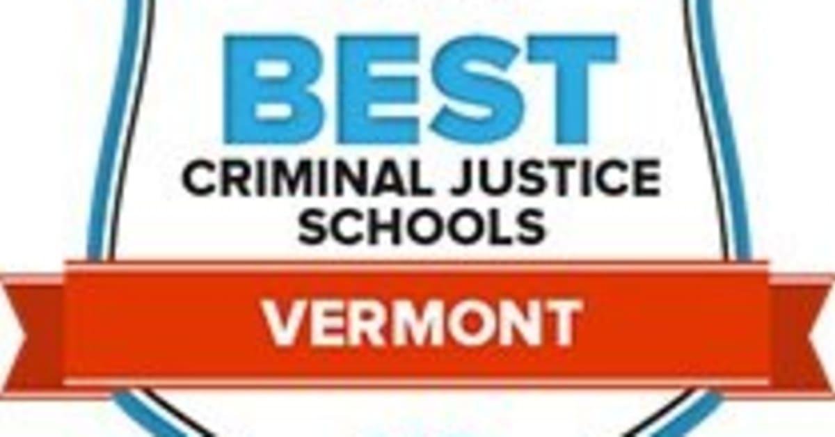 Criminal Justice Schools in Vermont: The 10 Best CJ Programs