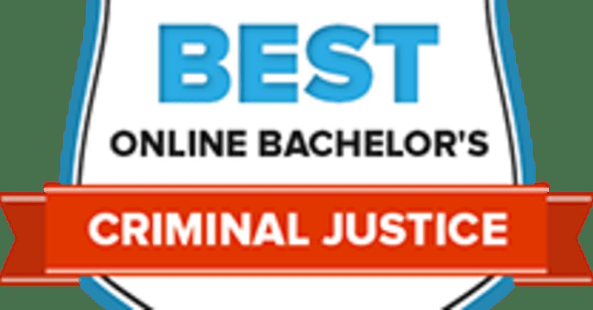 Online Bachelors In Criminal Justice 50 Best Online