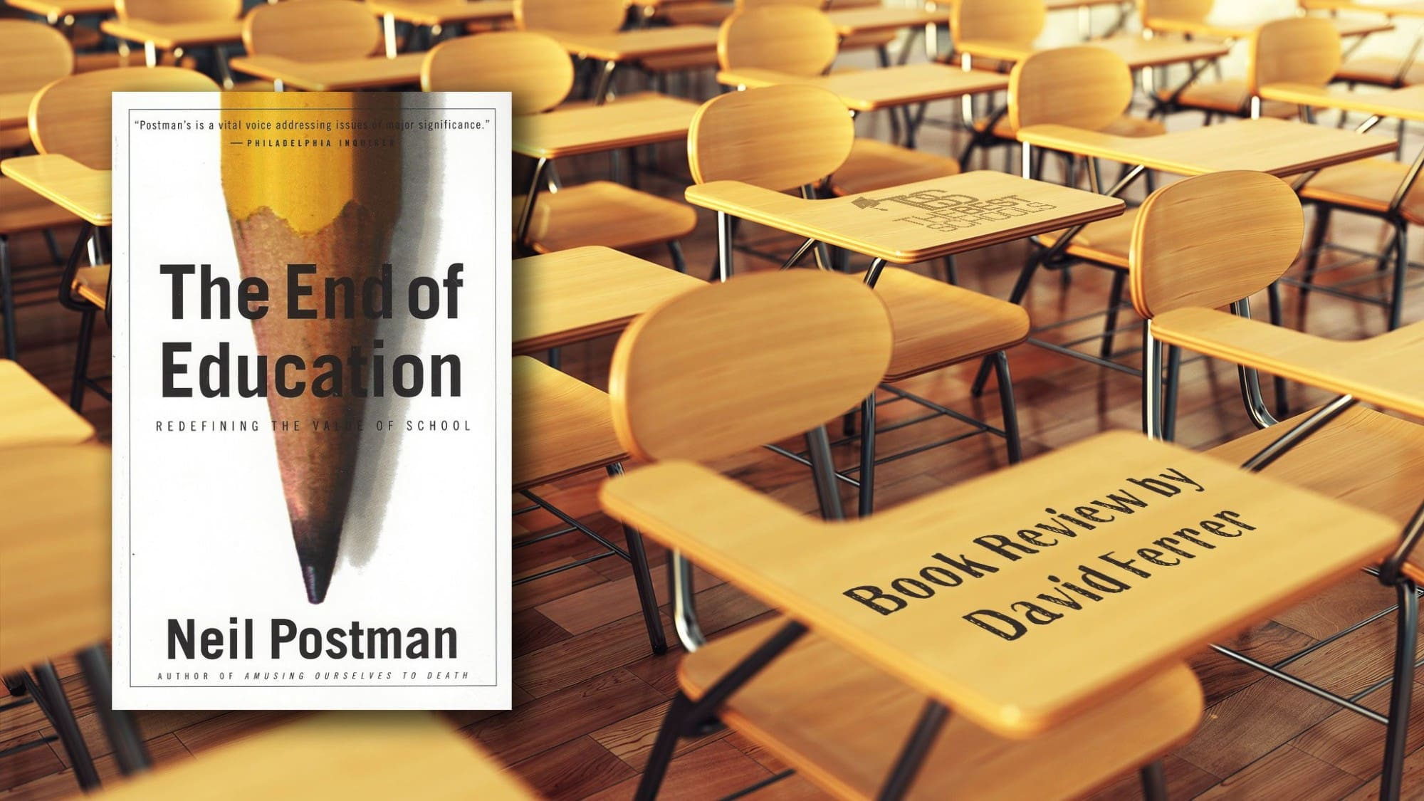 The End Of Education Redefining The Value Of School By Neil Postman  The End Of Education Redefining The Value Of School By Neil Postmana  Review