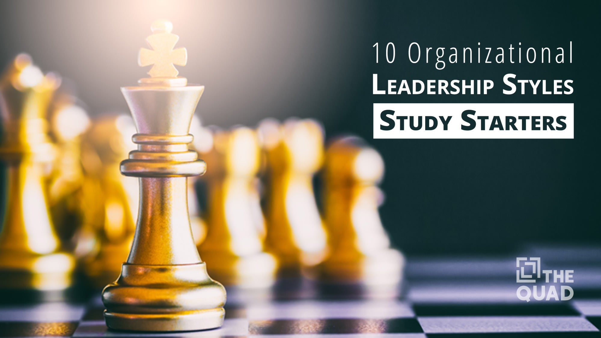 10 Organizational Leadership Styles — Study Starters | The
