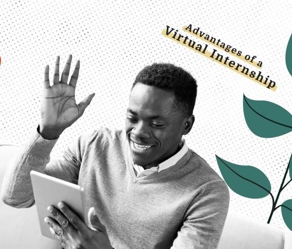 Advantages of a Virtual Internship