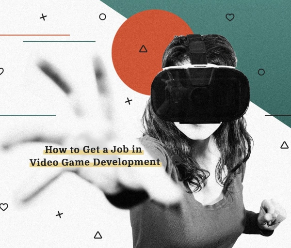 How to Get a Job in Video Game Development