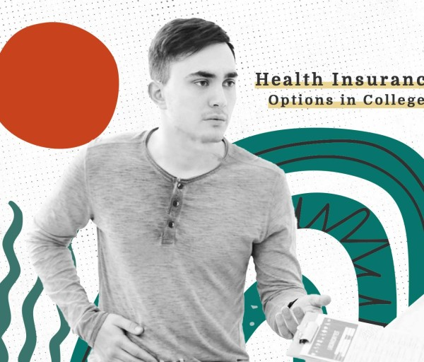 Health Insurance in College: Making an Informed Choice About Your Health Insurance Plan