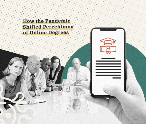 Has the Pandemic Shifted Perceptions of Online Degrees?
