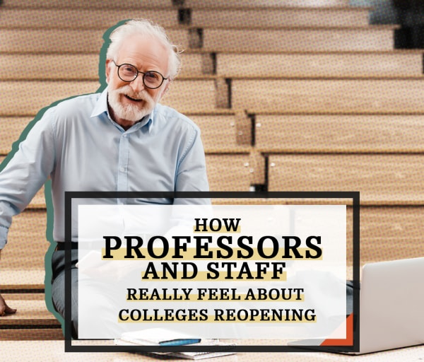 How Professors and Staff Really Feel About Colleges Reopening