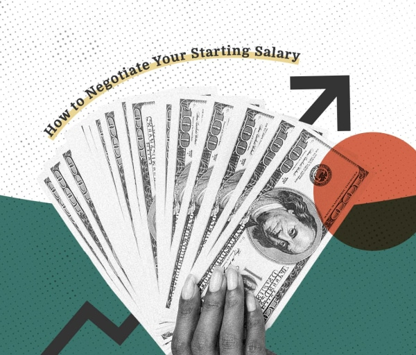 How to Negotiate Your Starting Salary