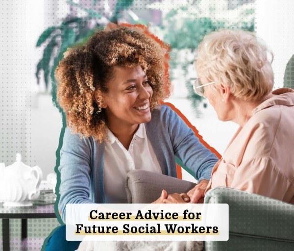 Career Advice For Social Work Students