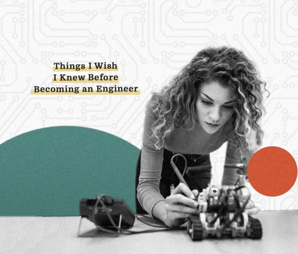 Things I Wish I Knew Before Becoming an Engineer