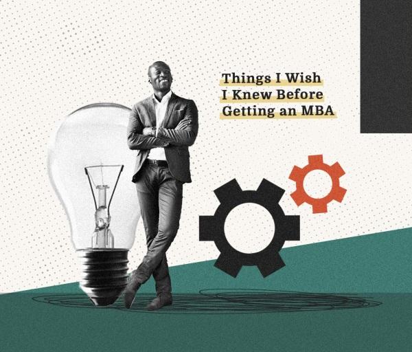 Things I Wish I Knew Before Getting My MBA