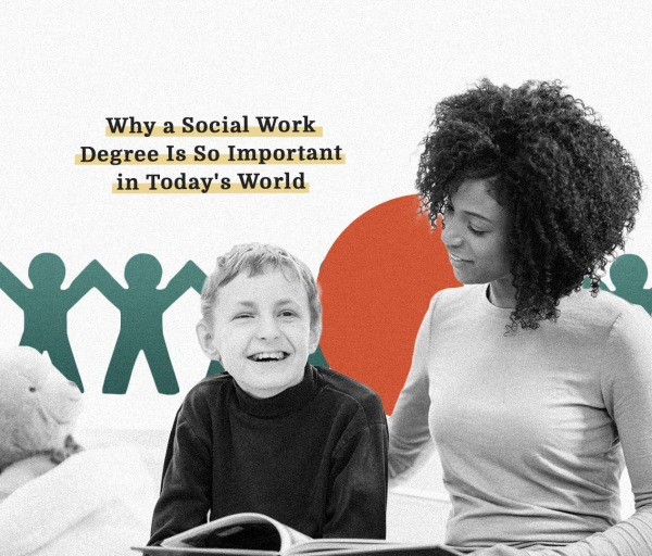 Why a Social Work Degree Is So Important in Today's World