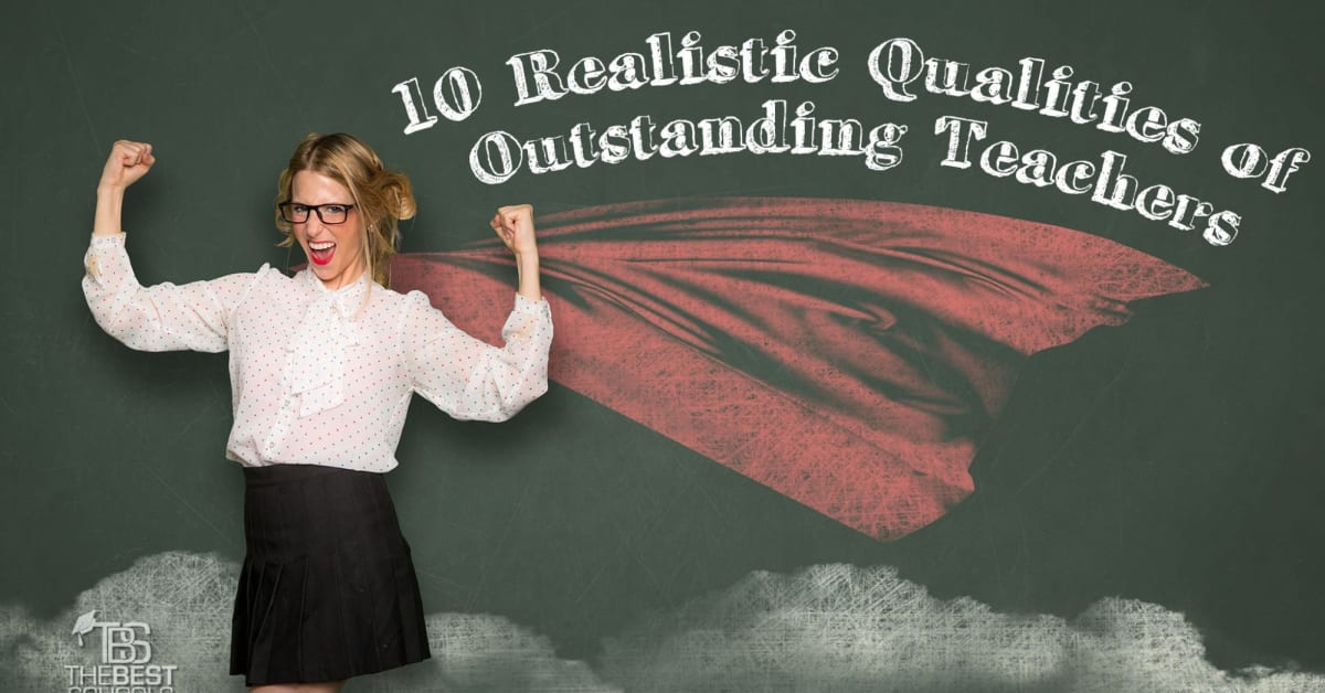The 10 Realistic Qualities of Outstanding Teachers   The