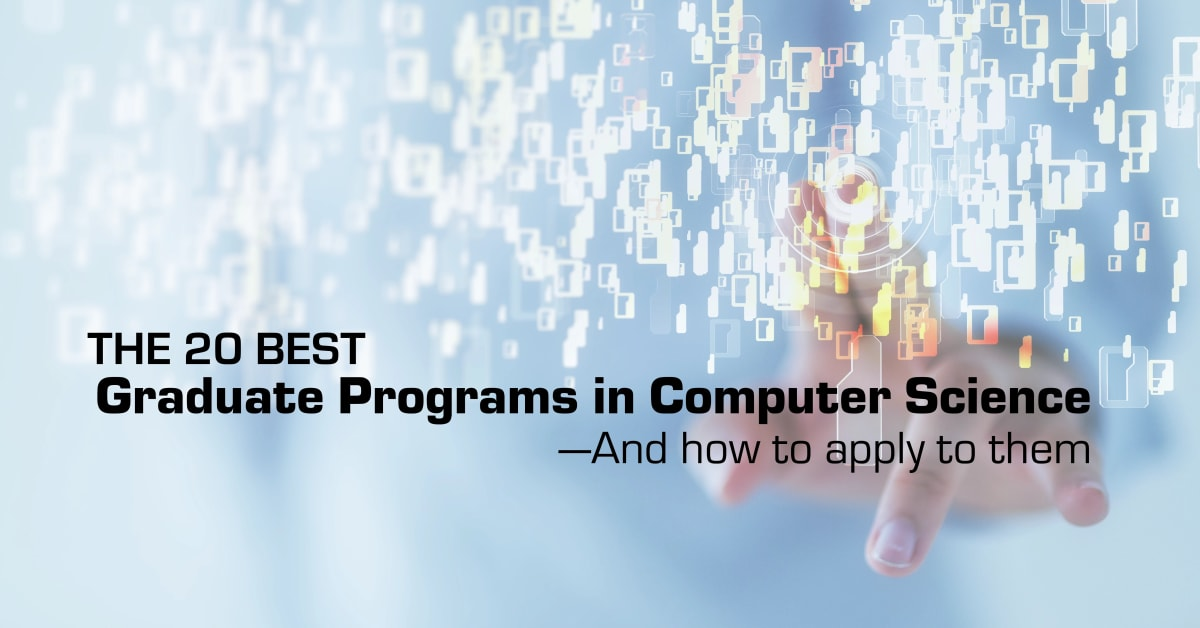 The 20 Best Graduate Programs in Computer Science—And How to Apply