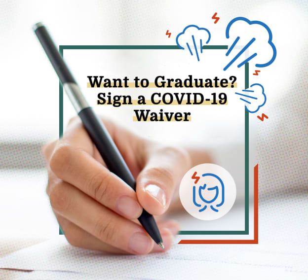 Want to Graduate? Sign a COVID-19 Waiver