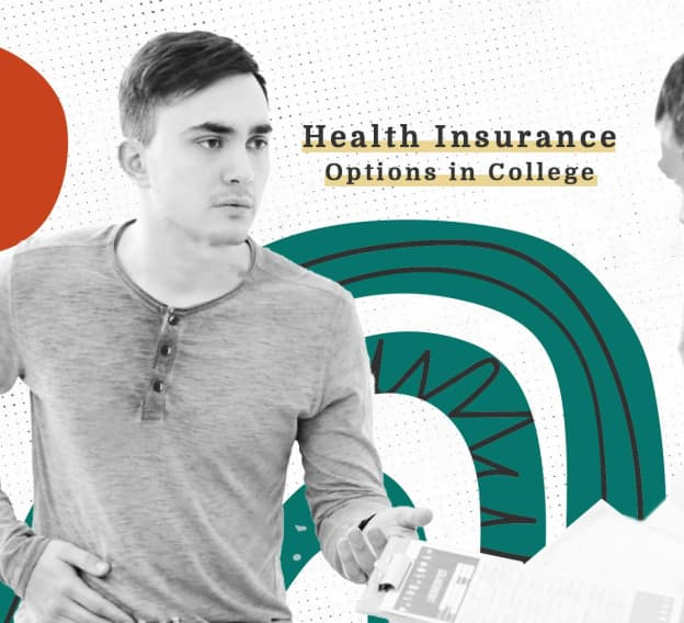 <mark>Health Insurance in College:</mark> Making an Informed Choice About Your Health Insurance Plan