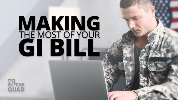 Making the Most of Your GI Bill® | The Quad Magazine