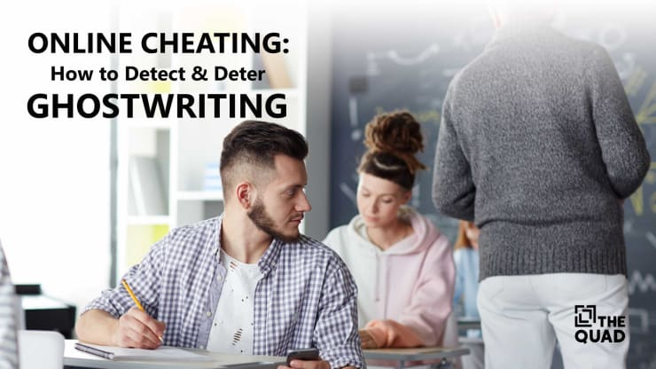 Online Cheating — How to Detect and Deter Ghostwriting | The Quad