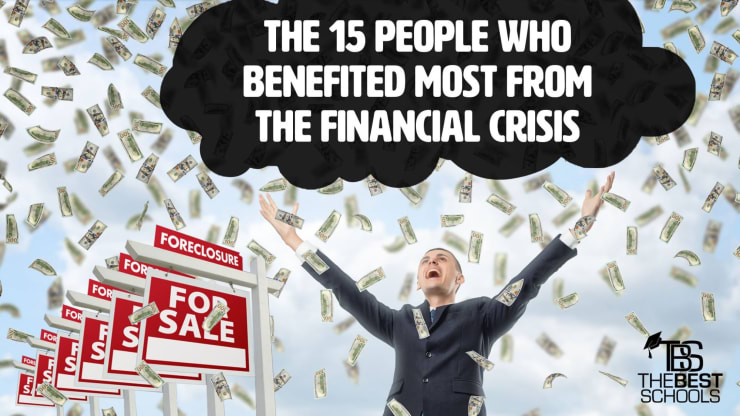 The 15 People Who Benefited Most from the Financial Crisis