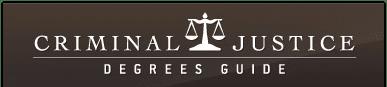Criminal Justice Degrees Guide