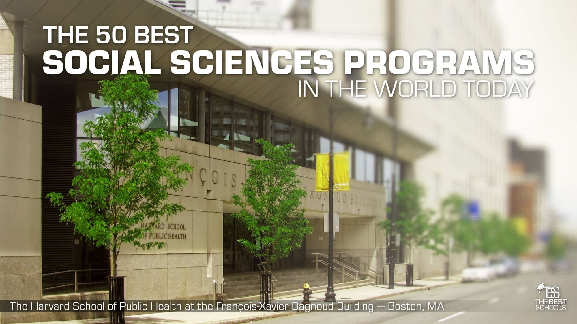 The 50 Best Social Sciences Programs In World Today Top Resources To Learn Electrical Engineering Online For Free Harvard School Of Public Health At Franois Xavier Bagnoud Building Boston