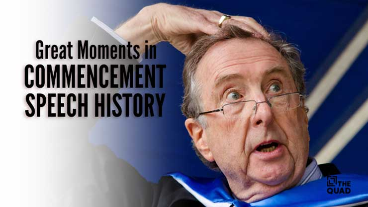 Great Moments in Commencement Speech History | The Quad Magazine