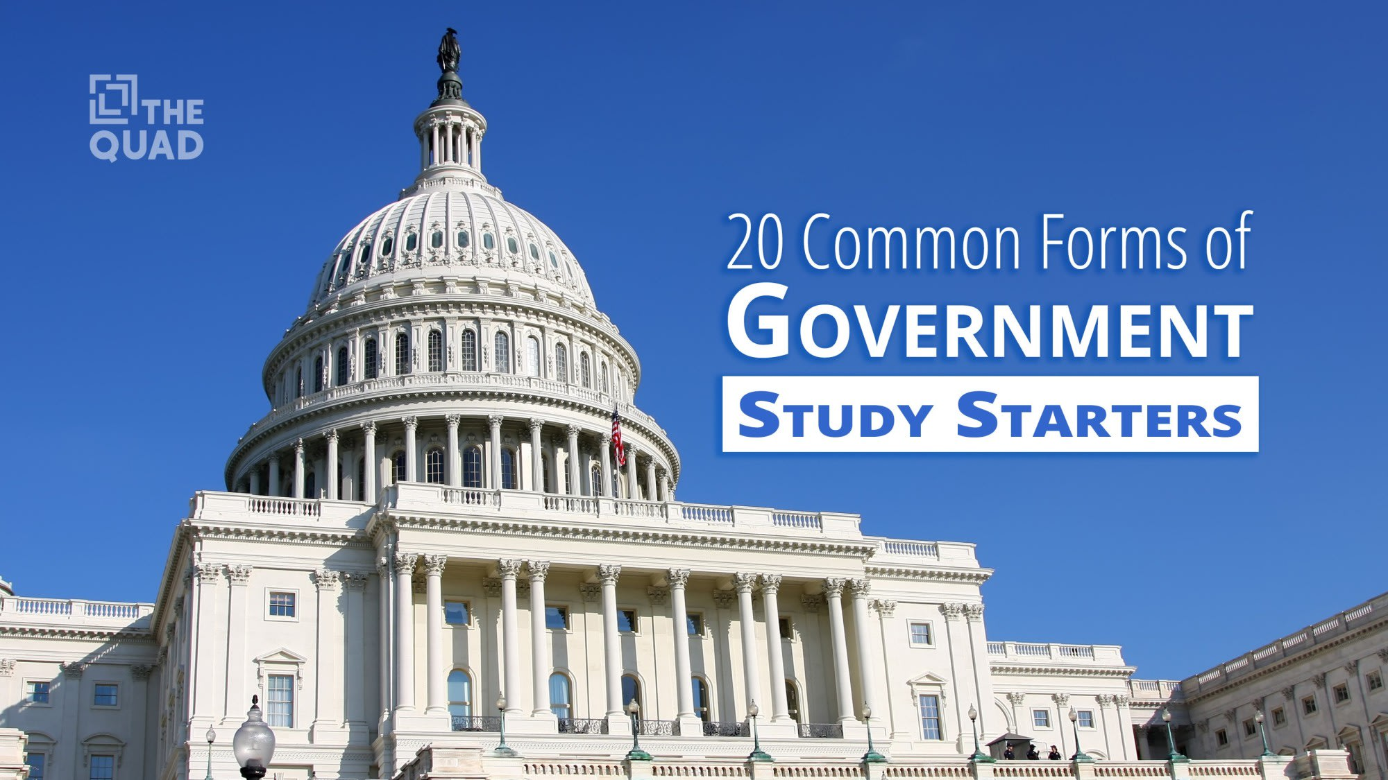 20 Common Forms of Government — Study Starters | The Quad Magazine