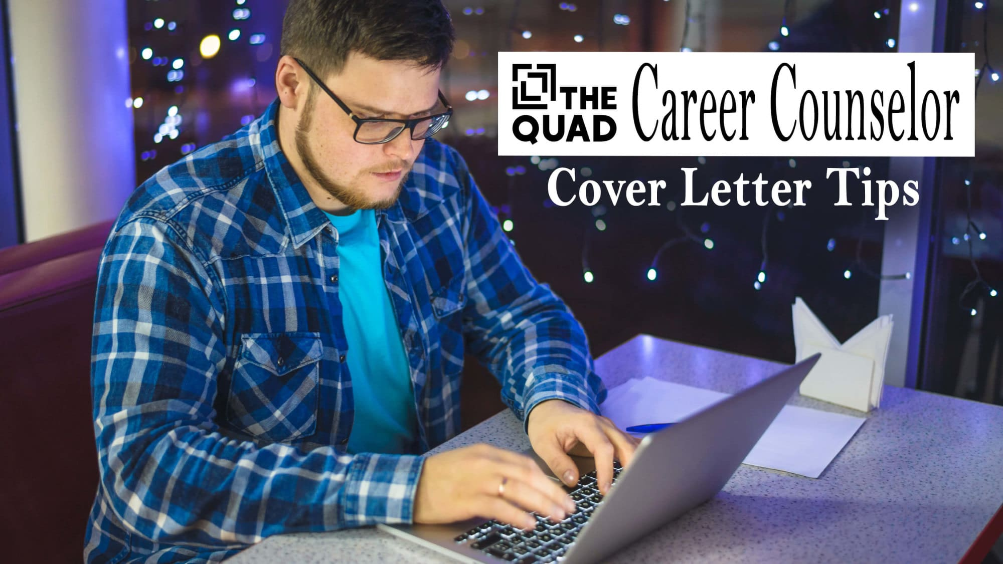 Cover Letter Tips — The Quad Career Counselor