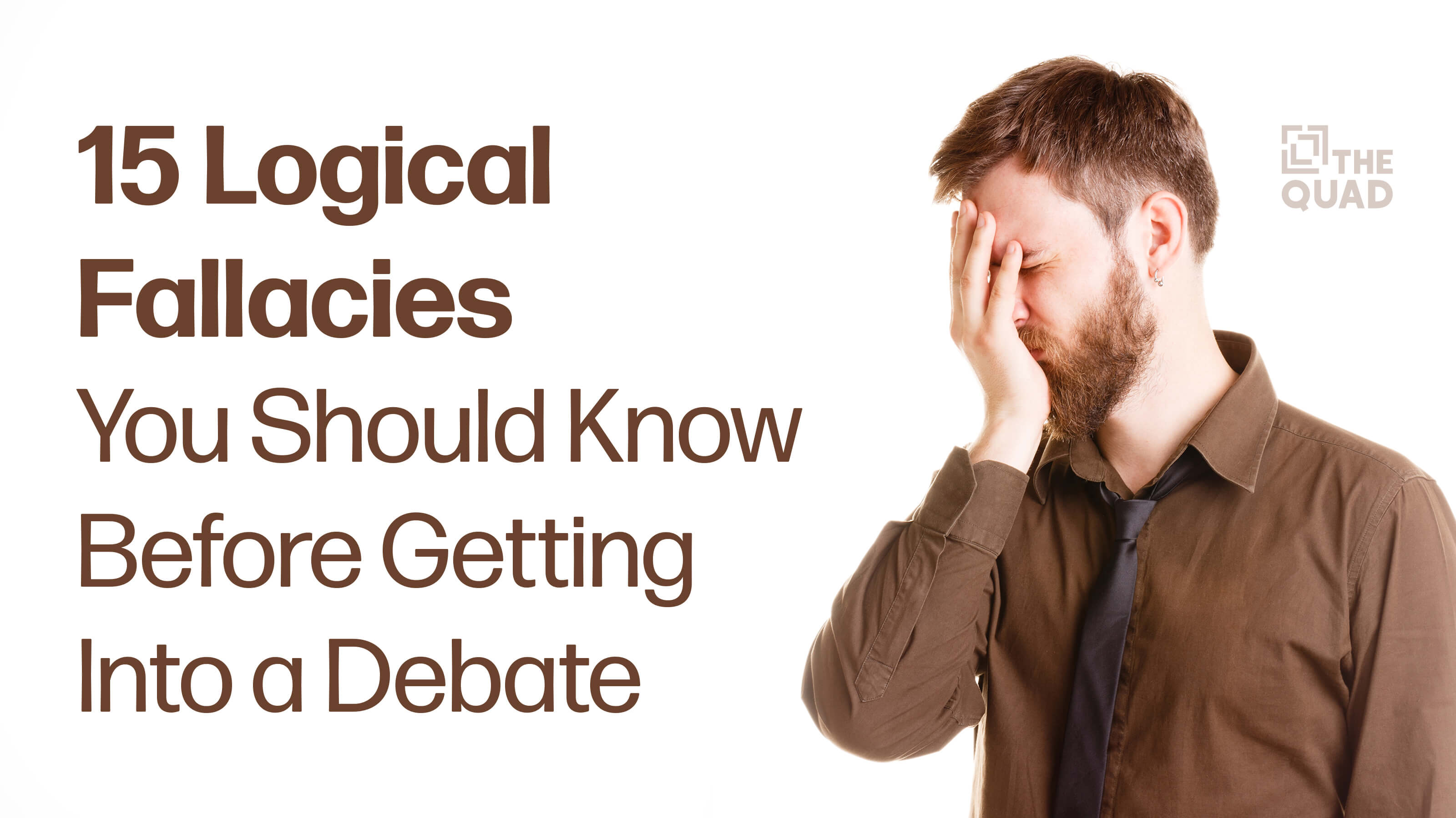 15 Logical Fallacies You Should Know Before Getting Into a