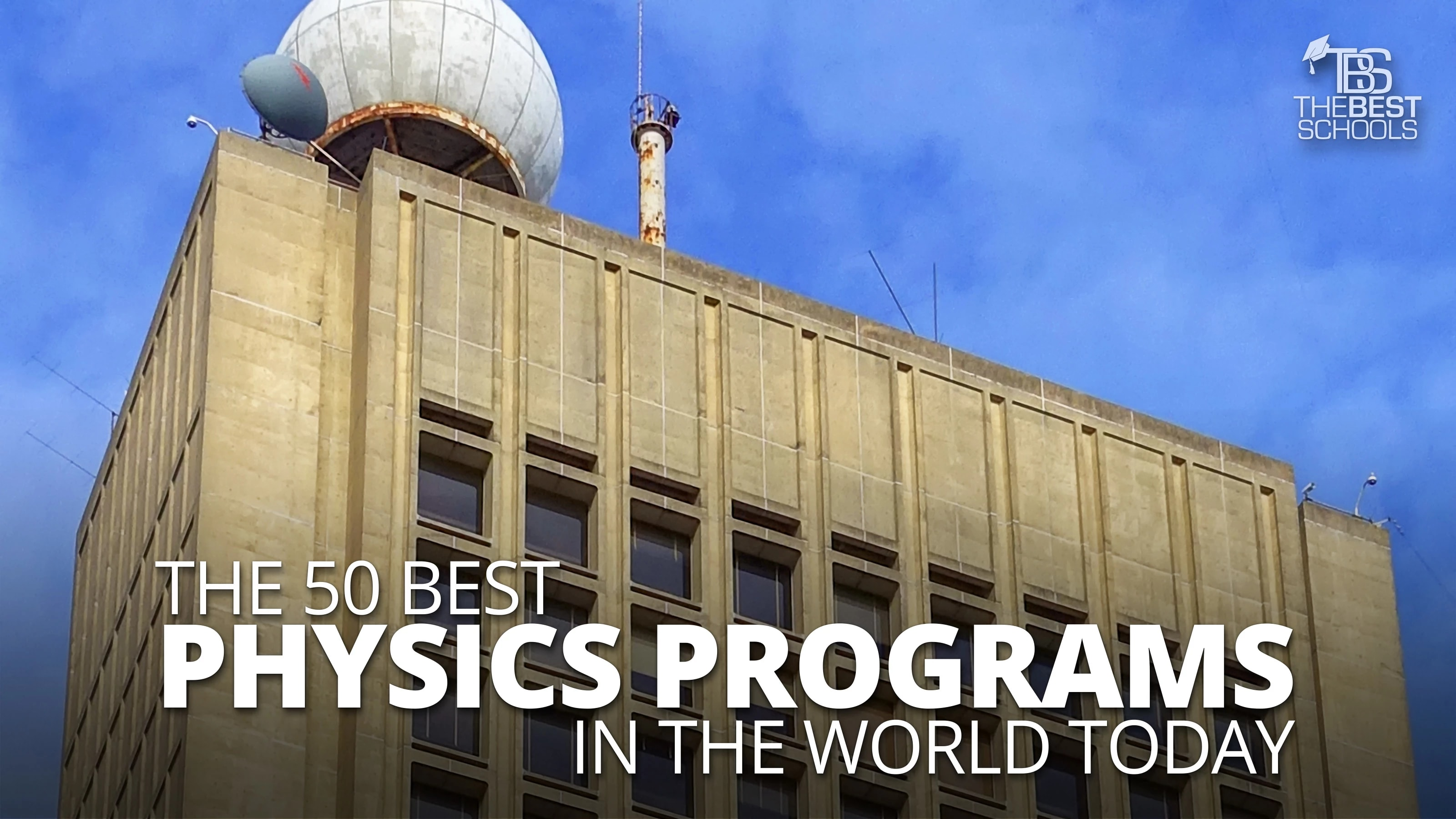 The 50 Best Physics Programs in the World Today