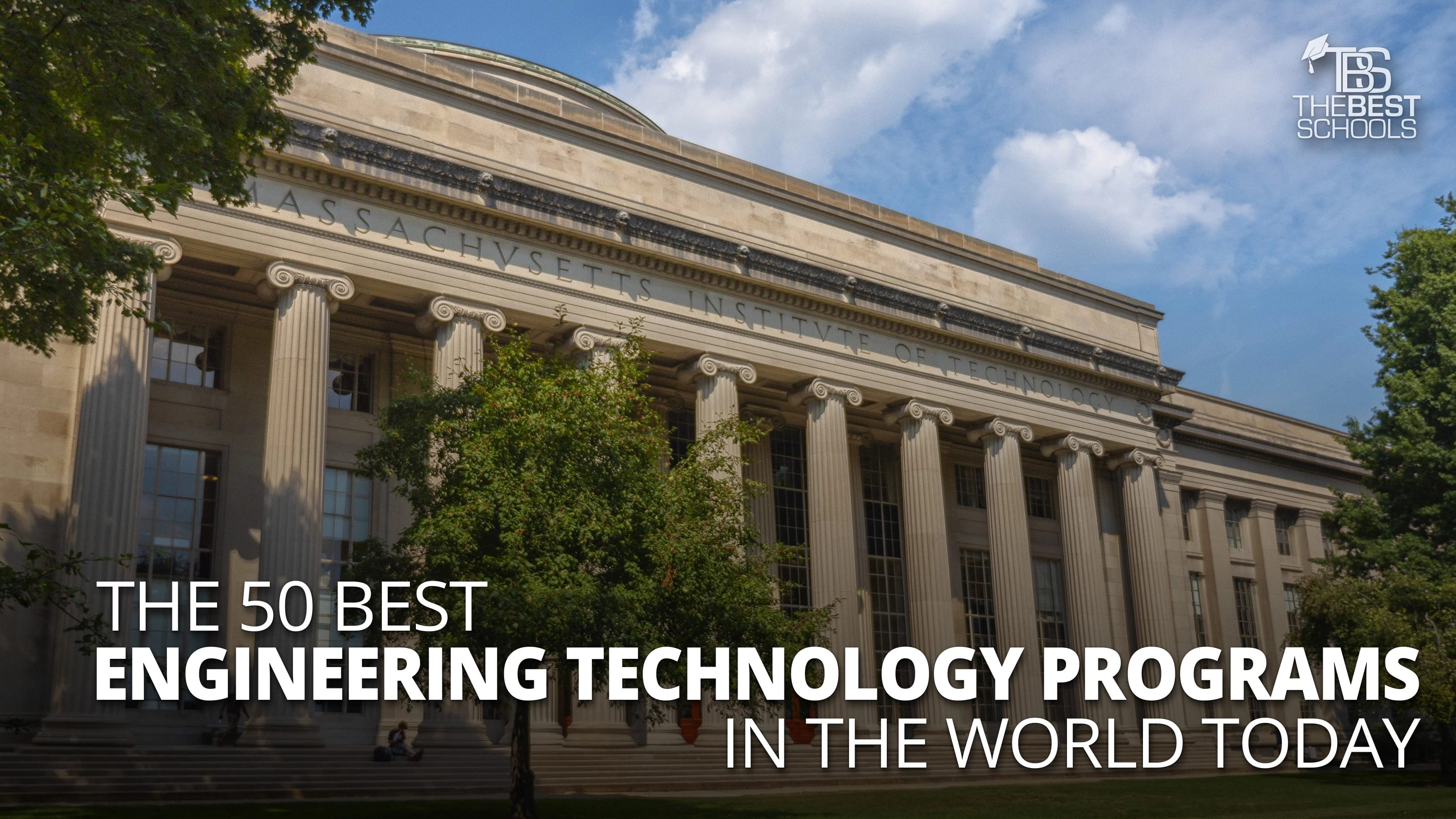 The 50 Best Engineering Technology Programs in the World