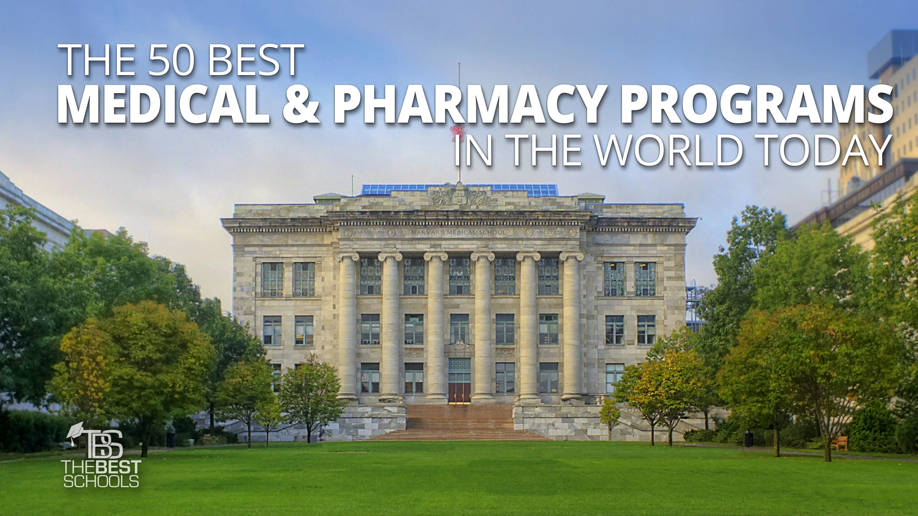 The 50 Best Medical & Pharmacy Programs in the World Today
