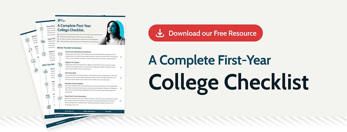Download the BestColleges.com Complete First-Year College Checklist.