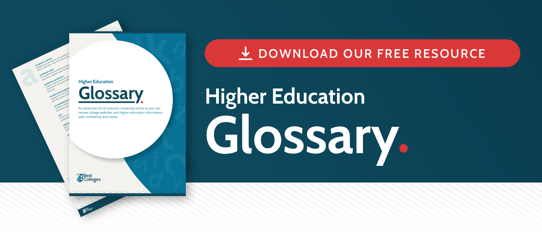 Download the BestColleges.com Higher Education Glossary