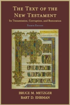 The Text of the New Testament: Its Transmission, Corruption, and Restoration (4th Edition) by Bruce M. Metzger, Bart D. Ehrman