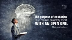 "Image #6: ""The purpose of education is to replace an empty mind with an open one.""Malcolm Forbes Quote"