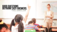 "Image #29: ""Good questions outrank easy answers.""—Paul SamuelsonPaul Samuelson Quote"