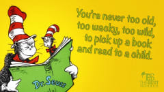 "Image #11: ""You're never too old, too wacky, too wild, to pick up a book and read to a child.""Dr. Seuss Quote"