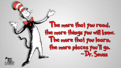 "Image #45: ""The more that you read, the more things you will know. The more that you learn, the more places you'll go.""Dr. Seuss Quote"