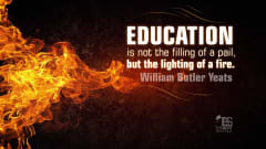 "Image #21: ""Education is not the filling of a pail, but the lighting of a fire.""—William Butler YeatsWilliam Butler Yeats Quote"