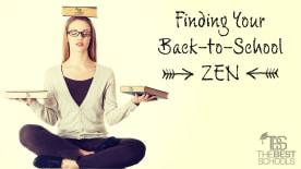 Finding Your Back-To-School Zen