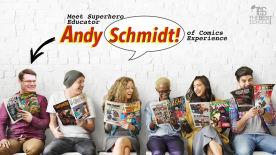 Meet Superhero Educator Andy Schmidt of Comics Experience