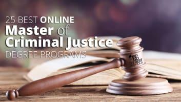 The 25 Best Online Master of Criminal Justice Degree Programs