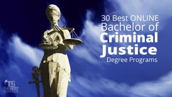 The 30 Best Online Bachelor of Criminal Justice Degree Programs