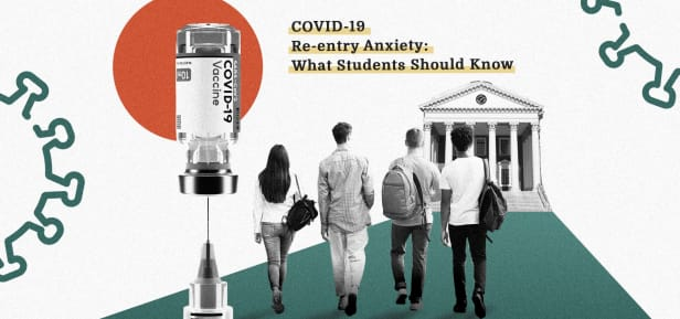 COVID-19 Re-entry Anxiety: What Students Should Know
